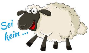 Sei kein Schaf!